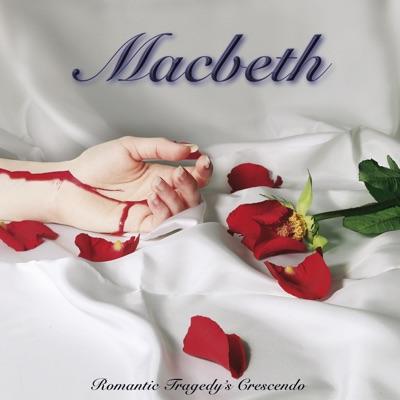 Romantic Tragedy's Crescendo - Macbeth