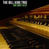 The Bill King Trio - One Mint Julip