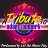 A Tribute to Adam Lambert