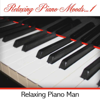 Relaxing Piano Moods, Vol. 1 (Instrumental) - Relaxing Piano Man