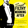 Sweet Filthy Morning After: Wild Seasons (Unabridged) - Christina Lauren