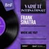 Frank Sinatra - Where Is the One (feat. Gordon Jenkins and His Orchestra) portada