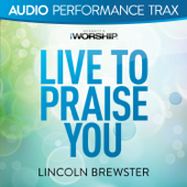 Live to Praise You (Original Key without Background Vocals)