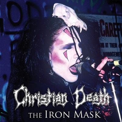 The Iron Mask (Bonus Track Version) - Christian Death