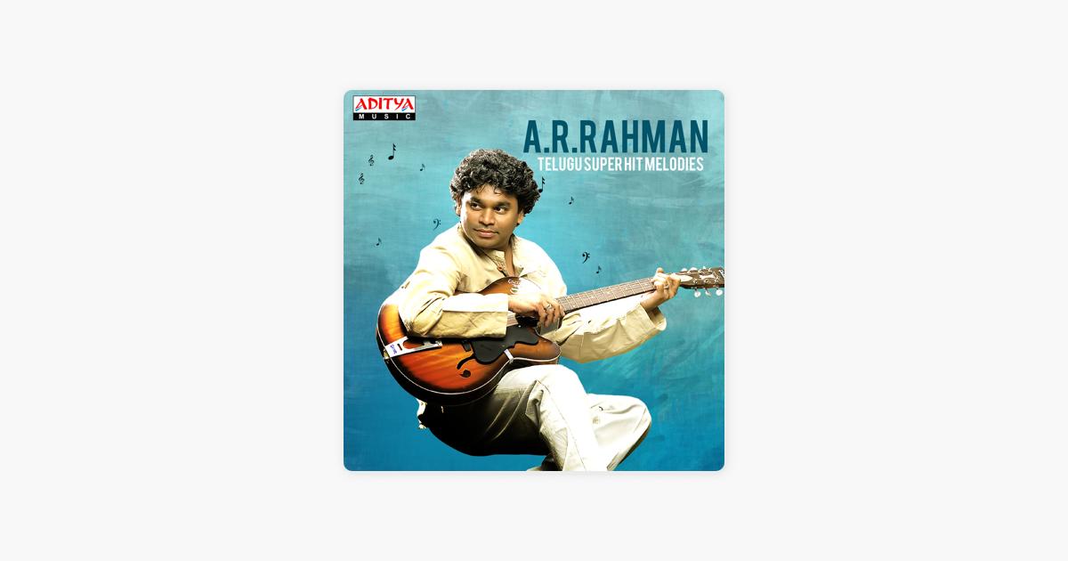 A  R  Rahman: Telugu Super Hit Melodies by A  R  Rahman