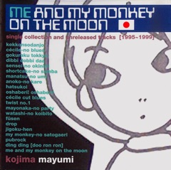 Me and Monkey on the Moon Single Collection and Unreleased Tracks (1955-1999)
