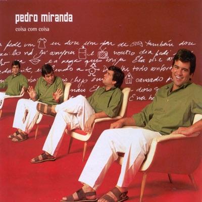Coisa Com Coisa - Pedro Miranda