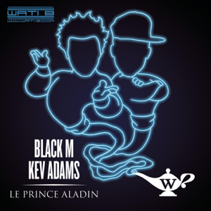 Black M - Le prince Aladin feat. Kev Adams