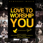 Love to Worship You (Live) [feat. Ps Djohan Handojo]