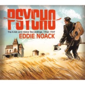 Eddie Noack - Sleeping Like a Baby (with a Bottle in My Mouth)