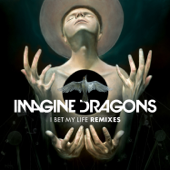 I Bet My Life (Lost Kings Remix) - Imagine Dragons