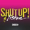 Shut Up! And Listen - Smosh
