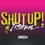 Shut Up! And Listen - Smosh - Smosh