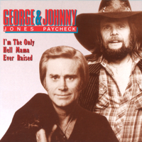 George Jones & Johnny Paycheck - I'm the Only Hell Mama Ever Raised artwork