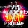 P-Square - Greatest Hits artwork