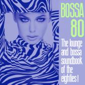 Bossa 80 (The Lounge and Bossa Soundbook of the Eighties!)