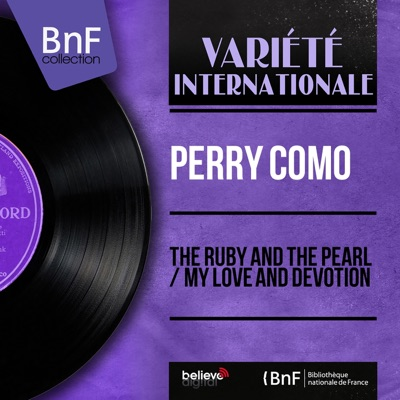 The Ruby and the Pearl / My Love and Devotion (feat. Mitchell Ayres and His Orchestra) [Mono Version] - Single - Perry Como