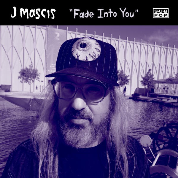 J Mascis - Fade Into You - Single