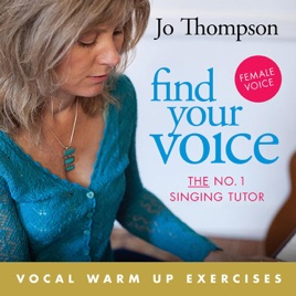 ‎Find Your Voice Vocal Warm Up Exercises (Female Voice) by Jo Thompson on  iTunes