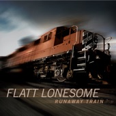 Flatt Lonesome - Runaway Train