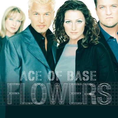 Flowers (Remastered) - Ace Of Base
