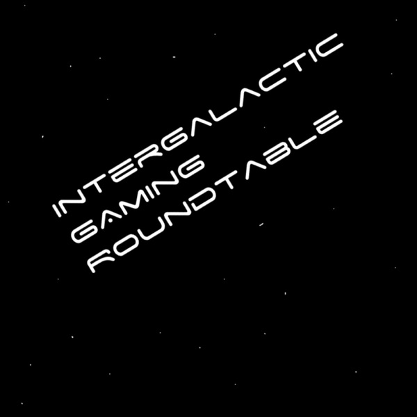 Intergalactic Gaming Roundtable