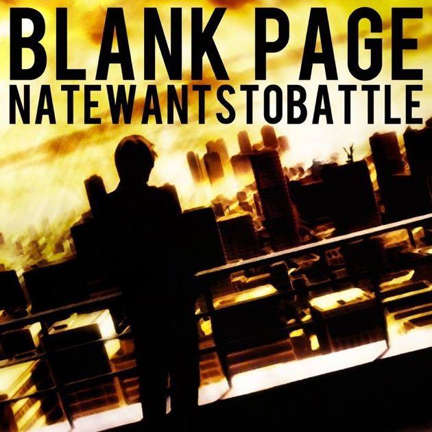 """Blank Page - Single"" by NateWantsToBattle on iTunes"