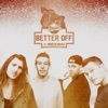 Better Off (feat. Matisyahu) - Single, Radical Something