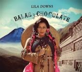 Lila Downs - Viene la Muerte Echando Rasero
