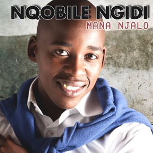 Nqobile Ngidi - Jesus I Love You