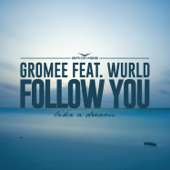 Follow You (feat. Wurld)