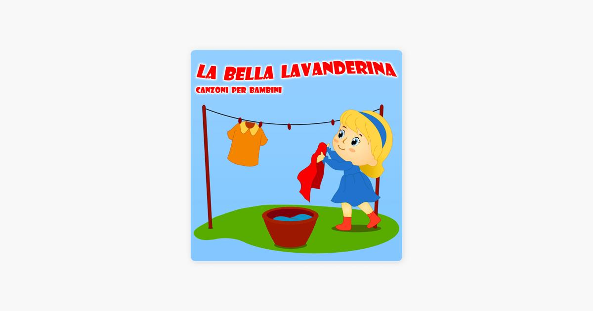 dcdd741d23e83b  La Bella Lavanderina - Canzoni Per Bambini - Single di La Superstar Delle  Canzoni Per Bambini su Apple Music