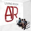 AJR - Living Room Album