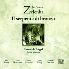 Jan Dismas Zelenka: Il serpente di bronzo
