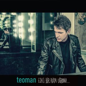 Teoman - Eski Bir Rüya Uğruna...