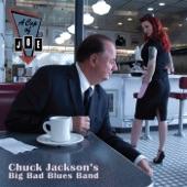 Chuck Jackson's Big Bad Blues Band - Goin' Away Blues