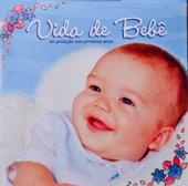 Vida de Bebê - da gestação aos primeiros años