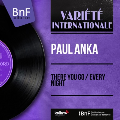 There You Go / Every Night (Mono Version) [feat. Ray Ellis and His Orchestra] - Single - Paul Anka