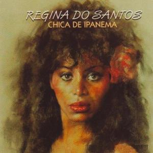 Regina Do Santos - Chica de Ipanema (Versión Original)
