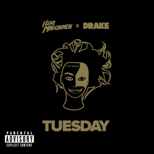 iLoveMakonnen - Tuesday feat. Drake