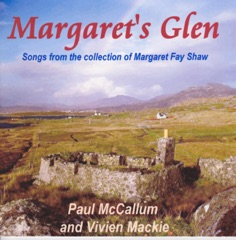 Margaret's Glen: Songs From the Collection of Margaret Fay Shaw