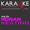 Karaoke in the Style of Ronan Keating