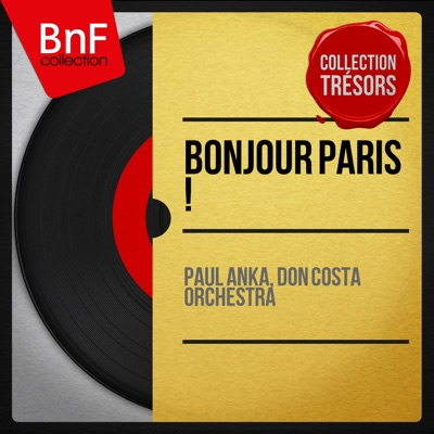 Bonjour Paris! (Mono Version) - Paul Anka