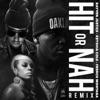 Hit Or Nah Remix feat Keyshia Cole French Montana Single