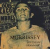 Southpaw Grammar, Morrissey