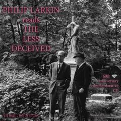 Philip Larkin Reads 'the Less Deceived' Diamond Anniversary Edition