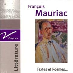 François Mauriac. Textes et Poèmes