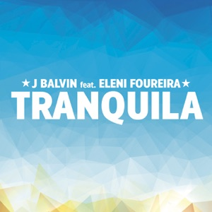 Tranquila (feat. Eleni Foureira) - Single Mp3 Download