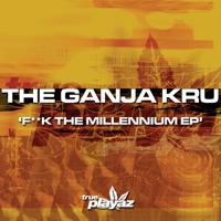 The Ganja Kru - F**k the Millennium artwork