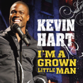 I'm A Grown Little Man-Kevin Hart